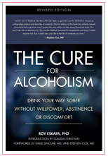 The Cure for Alcoholism by Roy Eskapa, PhD